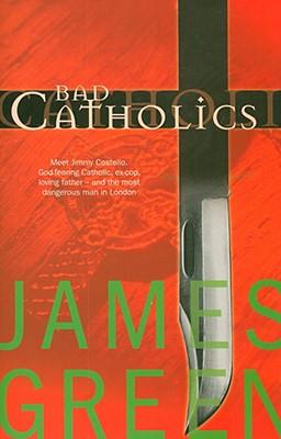 Bad Catholics, Green, James