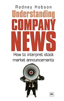Understanding Company News: How to interpret stock market announcements, Hobson, Rodney