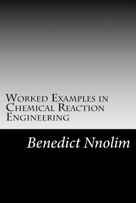 Image for Worked Examples in Chemical Reaction Engineering