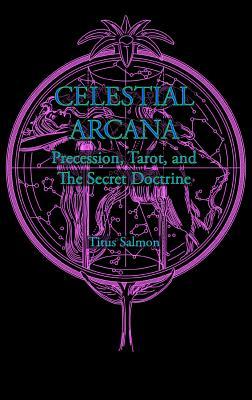 Image for Celestial Arcana: Precession, Tarot & the Secret Doctrine