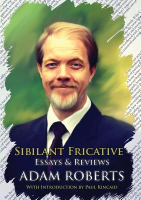 Image for Sibilant Fricative: Essays and Reviews