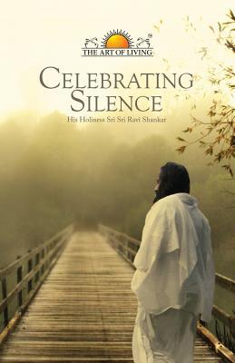Celebrating Silence, Shankar, Sri Sri Ravi