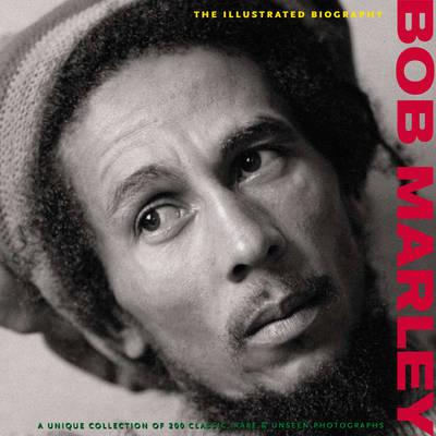 Image for Bob Marley: The Illustrated Biography