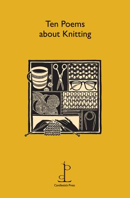 Ten Poems About Knitting, Candlestick Press