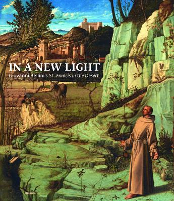 Image for In a New Light: Giovanni Bellini's 'St. Francis in the Desert'