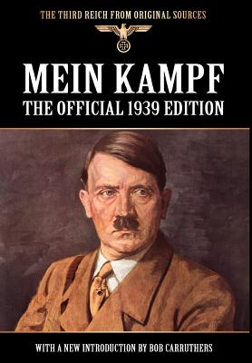Image for Mein Kampf - The Official 1939 Edition (Third Reich from Original Sources)