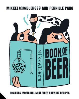 Image for MIKKELLER'S BOOK OF BEER INCLUDES 25 ORIGINAL MIKKELLER BREWING RECIPES