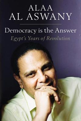 Image for Democracy is the Answer: Egypt's Years of Revolution