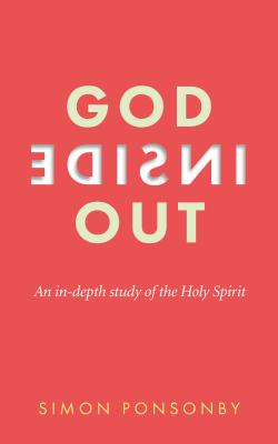 Image for God Inside Out: An In-Depth Study of the Holy Spirit