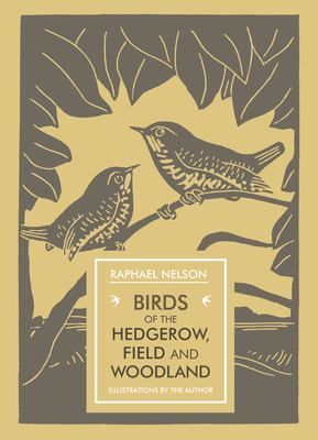 Image for Birds of the Hedgerow, Field and Woodland (In Arcadia)