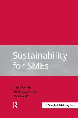 Sustainability for SMEs (DoShorts), Cohen, Elaine; McKay, Alexandra; Wolfe, Philip