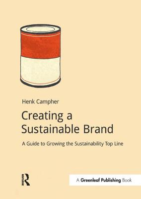 Creating a Sustainable Brand: A Guide to Growing the Sustainability Top Line (DoShorts), Campher, Henk