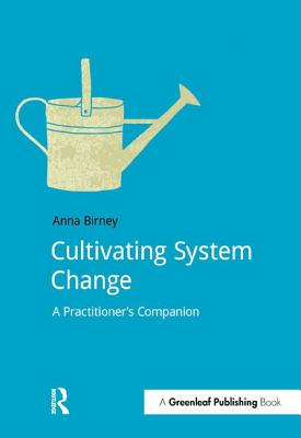 Cultivating System Change: A Practitioner's Companion (DoShorts), Birney, Anna