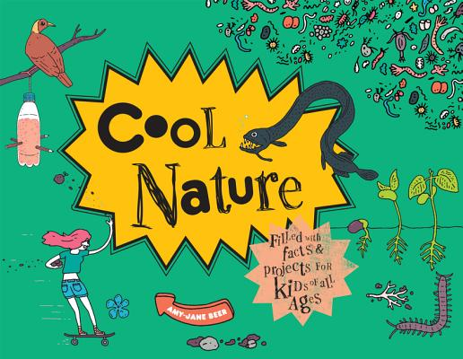 Cool Nature: 50 Fantastic Facts for Kids of All Ages (Cool Kids), Beer, Amy-Jane