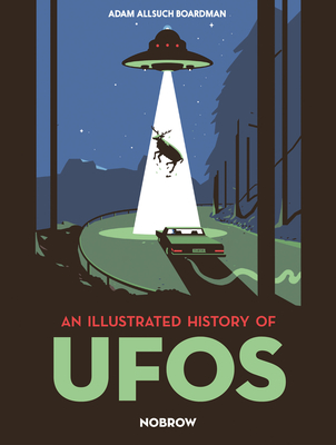 Image for ILLUSTRATED HISTORY OF UFOS: AN ILLUSTRATED HISTORY