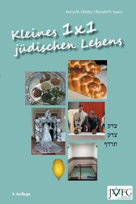 Kleines 1x1 juedischen Lebens: Eine illustrierte Anleitung juedischer Praxis und Basisinformationen juedischen Wissens (German Edition), Isaacs, Ronald H.; Olitzky, Kerry M.