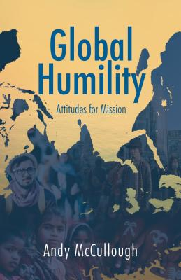 Image for Global Humility: Attitudes For Mission