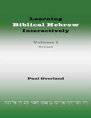 Learning Biblical Hebrew Interactively, I (Student Edition, Revised), Overland, Paul