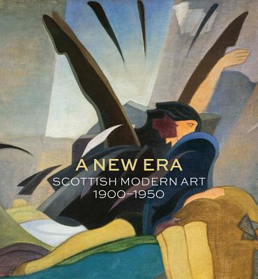 Image for A New Era: Scottish Modern Art 1900-1950