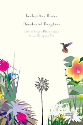 Image for Decolonial Daughter: Letters from a Black Woman to her European Son