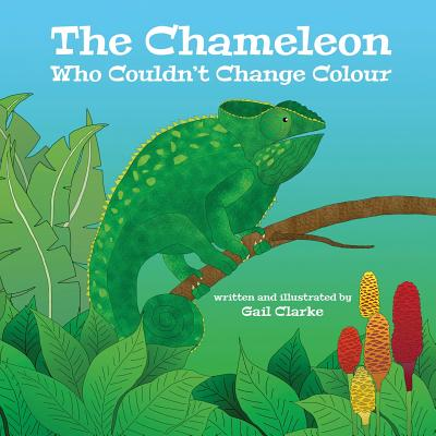 The Chameleon Who Couldn't Change Colour, Clarke, Gail