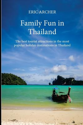 Image for Family Fun in Thailand: The best tourist attractions in the most popular holiday destinations in Thailand