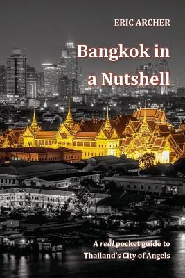 Image for Bangkok in a Nutshell: A real pocket guide to Thailand's City of Angels