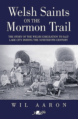 Image for Welsh Saints on the Mormon Trail: The story of the Welsh emigration to Salt Lake City during the nineteenth century
