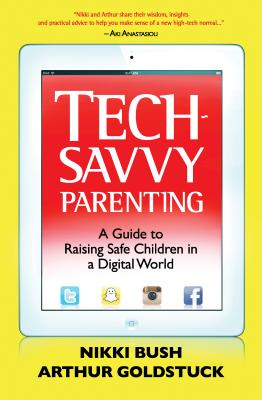 Image for Tech-Savvy Parenting: A Guide to Raising Safe Children in a Digital World