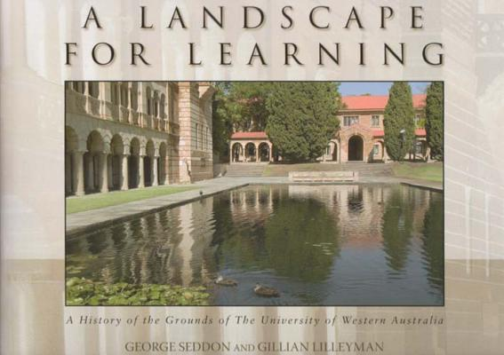Image for A Landscape for Learning: A History of the Grounds of the University of Western Australia