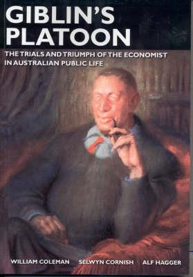 Image for Giblin's Platoon : The Trials and Triumph of the Economist in Australian Public Life