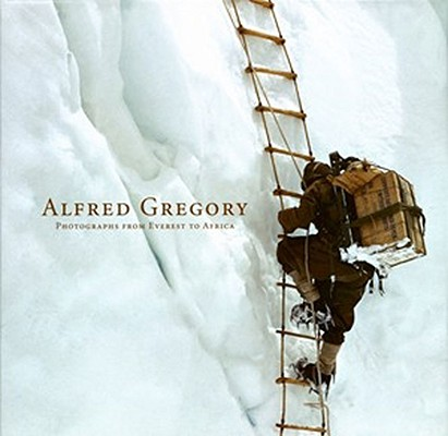 Image for Alfred Gregory: Photographs from Everest to Africa