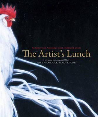 Image for The Artist's Lunch: At Home with Australia's Most Celebrated Artists