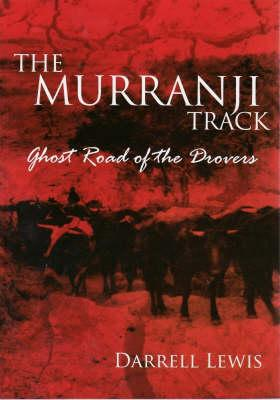 Image for The Murranji Track: Ghost Road of the Drovers