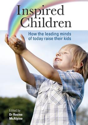 Image for Inspired children: How the leading minds of today raise their kids