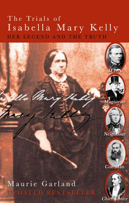 Image for The Trials of Isabella Mary Kelly: Her Legend and the Truth