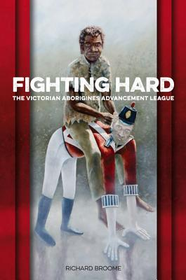 Image for Fighting Hard: The Victorian Aborigines Advancement League