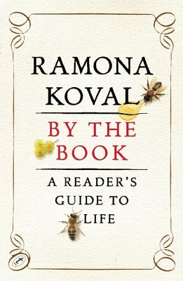 By the Book: A Reader's Guide to Life, Koval, Ramona