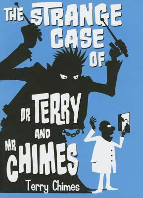 Image for The Strange Case of Dr Terry and Mr Chimes