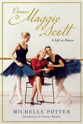 Image for Dame Maggie Scott : A Life in Dance