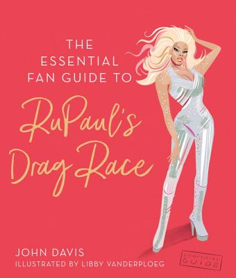 Image for The Essential RuPaul: Herstory, Philosophy & Her Fiercest Queens