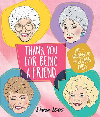 Image for Thank You for Being a Friend: Life According to The Golden Girls