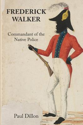 Image for Frederick Walker: Commandant of the Native Police
