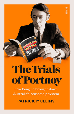 Image for The Trials of Portnoy: How Penguin Brought Down Australia?s Censorship System
