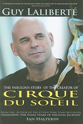 Image for Guy Laliberté: The Fabulous Story of the Creator of Cirque du Soleil