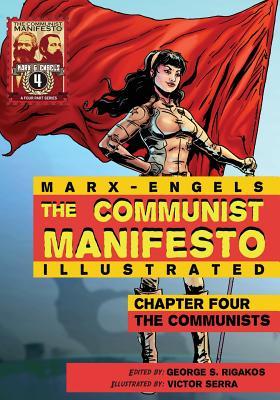 Communist Manifesto (Illustrated) - Chapter Four: The Communists, Marx, Karl