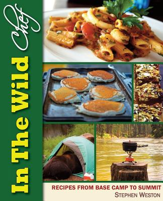 In The Wild Chef: Recipes from Base Camp to Summit, Weston, Stephen