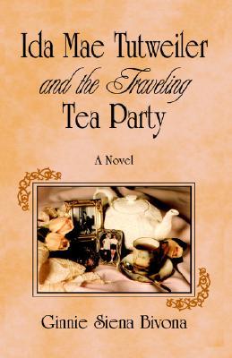 Image for IDA MAE TUTWEILER & THE TRAVELING TEA PA
