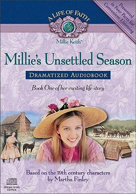 Image for Millie's Unsettled Season Dramatized Audiobook (Life of Faith®, A: Millie Keith Series)