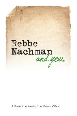 Image for Rebbe Nachman and You: How the wisdom of Rebbe Nachman of Breslov can change your life
